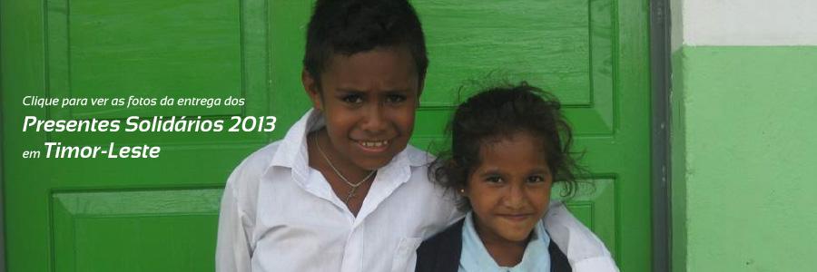 Entrega dos Presentes Solidários 2013 - Timor-Leste